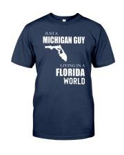 JUST A MICHIGAN GUY IN A FLORIDA WORLD Classic T-Shirt thumbnail