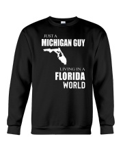 JUST A MICHIGAN GUY IN A FLORIDA WORLD Crewneck Sweatshirt thumbnail
