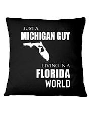 JUST A MICHIGAN GUY IN A FLORIDA WORLD Square Pillowcase thumbnail
