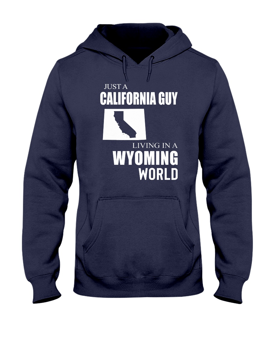 JUST A CALIFORNIA GUY IN A WYOMING WORLD Hooded Sweatshirt
