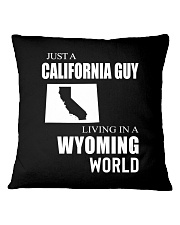 JUST A CALIFORNIA GUY IN A WYOMING WORLD Square Pillowcase tile