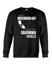 JUST A WISCONSIN GUY IN A CALIFORNIA WORLD Crewneck Sweatshirt thumbnail