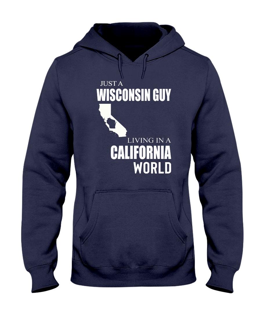 JUST A WISCONSIN GUY IN A CALIFORNIA WORLD Hooded Sweatshirt