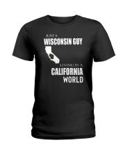 JUST A WISCONSIN GUY IN A CALIFORNIA WORLD Ladies T-Shirt thumbnail