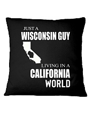 JUST A WISCONSIN GUY IN A CALIFORNIA WORLD Square Pillowcase thumbnail