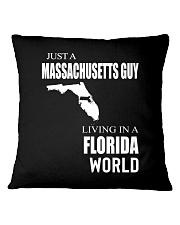 JUST A MASSACHUSETTS GUY IN A FLORIDA WORLD Square Pillowcase thumbnail