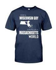 JUST A WISCONSIN GUY IN A MASSACHUSETTS WORLD Classic T-Shirt thumbnail