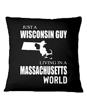 JUST A WISCONSIN GUY IN A MASSACHUSETTS WORLD Square Pillowcase thumbnail