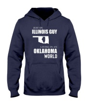 JUST AN ILLINOIS GUY IN AN OKLAHOMA WORLD Hooded Sweatshirt front