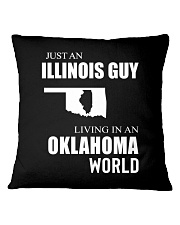 JUST AN ILLINOIS GUY IN AN OKLAHOMA WORLD Square Pillowcase thumbnail