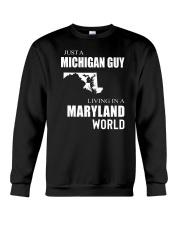 JUST A MICHIGAN GUY IN A MARYLAND WORLD Crewneck Sweatshirt thumbnail