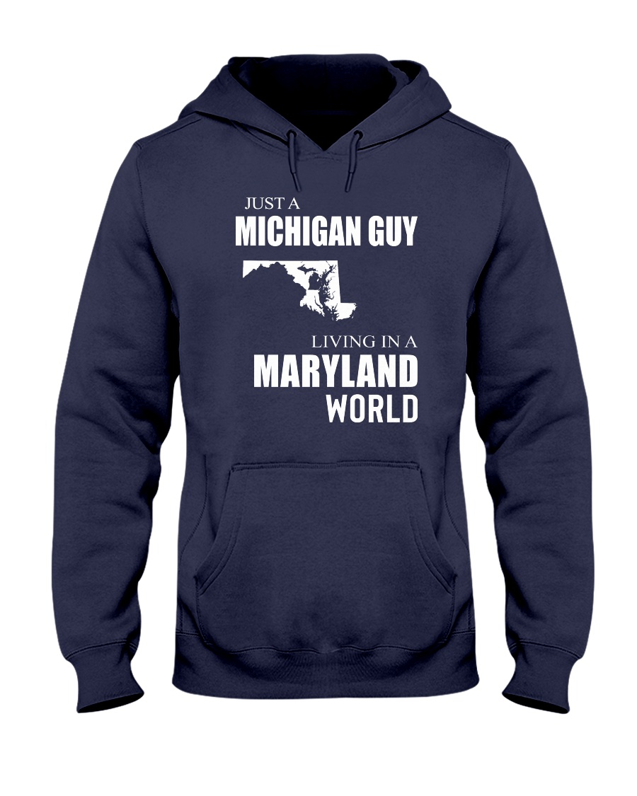 JUST A MICHIGAN GUY IN A MARYLAND WORLD Hooded Sweatshirt