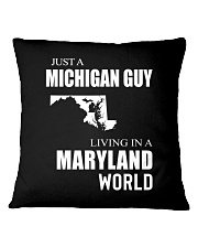 JUST A MICHIGAN GUY IN A MARYLAND WORLD Square Pillowcase thumbnail