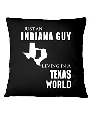 JUST AN INDIANA GUY IN A TEXAS WORLD Square Pillowcase thumbnail