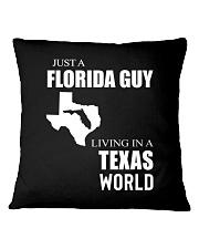 JUST A FLORIDA GUY IN A TEXAS WORLD Square Pillowcase thumbnail