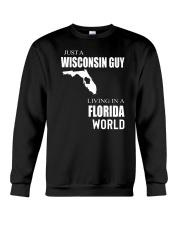 JUST A WISCONSIN GUY IN A FLORIDA WORLD Crewneck Sweatshirt thumbnail