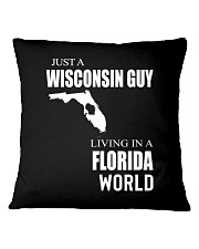 JUST A WISCONSIN GUY IN A FLORIDA WORLD Square Pillowcase thumbnail