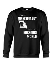 JUST A MINNESOTA GUY IN A MISSOURI WORLD Crewneck Sweatshirt thumbnail