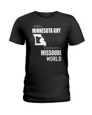 JUST A MINNESOTA GUY IN A MISSOURI WORLD Ladies T-Shirt thumbnail