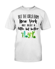 THE GIRLS FROM NEW YORK JUST A LITTLE BIT BETTER Classic T-Shirt thumbnail