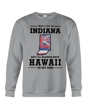 LIVE IN INDIANA BUT I'LL HAVE HAWAII IN MY DNA Crewneck Sweatshirt thumbnail