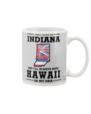 LIVE IN INDIANA BUT I'LL HAVE HAWAII IN MY DNA Mug thumbnail