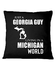 JUST A GEORGIA GUY IN A MICHIGAN WORLD Square Pillowcase thumbnail