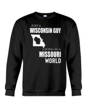JUST A WISCONSIN GUY IN A MISSOURI WORLD Crewneck Sweatshirt thumbnail
