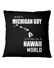 JUST A MICHIGAN GUY IN A HAWAII WORLD Square Pillowcase tile