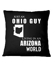 JUST AN OHIO GUY IN AN ARIZONA WORLD Square Pillowcase thumbnail