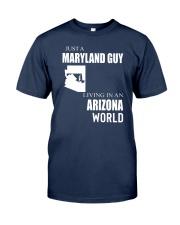 JUST A MARYLAND GUY IN AN ARIZONA WORLD Classic T-Shirt thumbnail