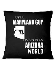 JUST A MARYLAND GUY IN AN ARIZONA WORLD Square Pillowcase thumbnail