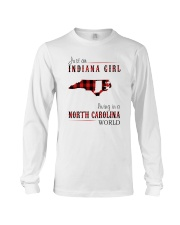 JUST AN INDIANA GIRL IN A NORTH CAROLINA WORLD Long Sleeve Tee tile