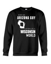 JUST AN ARIZONA GUY IN A WISCONSIN WORLD Crewneck Sweatshirt thumbnail