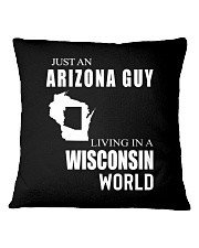 JUST AN ARIZONA GUY IN A WISCONSIN WORLD Square Pillowcase thumbnail