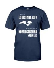 JUST A LOUISIANA GUY IN A NORTH CAROLINA WORLD Classic T-Shirt thumbnail
