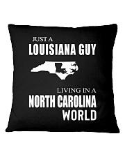 JUST A LOUISIANA GUY IN A NORTH CAROLINA WORLD Square Pillowcase thumbnail