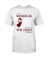 JUST A WISCONSIN GIRL IN A NEW JERSEY WORLD Classic T-Shirt front