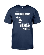 JUST A NORTH CAROLINA GUY IN A MICHIGAN WORLD Classic T-Shirt thumbnail