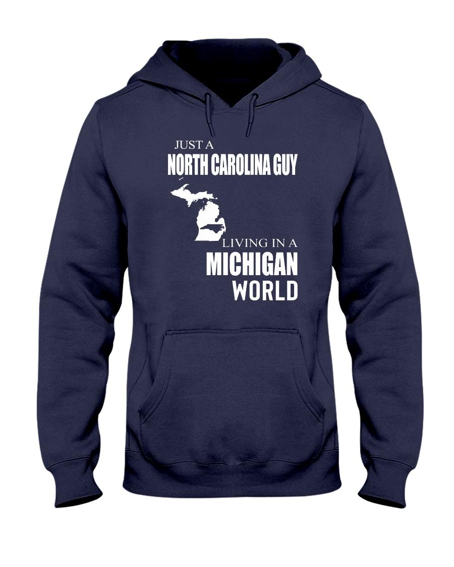 JUST A NORTH CAROLINA GUY IN A MICHIGAN WORLD Hooded Sweatshirt