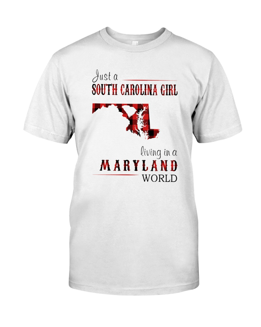JUST A SOUTH CAROLINA GIRL IN A MARYLAND WORLD Classic T-Shirt