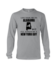 LIFE TOOK ME TO ALABAMA - NEW YORK Long Sleeve Tee thumbnail