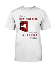 JUST A NEW YORK GIRL IN AN ARIZONA WORLD Classic T-Shirt thumbnail