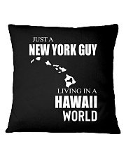 JUST A NEW YORK GUY IN A HAWAII WORLD Square Pillowcase thumbnail