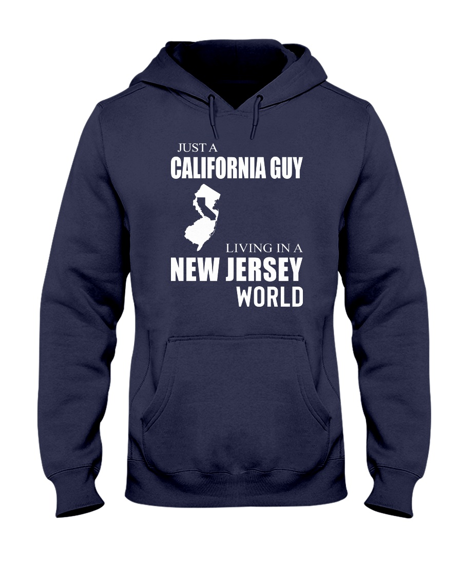 JUST A CALIFORNIA GUY IN A NEW JERSEY WORLD Hooded Sweatshirt