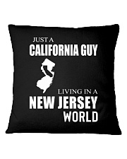 JUST A CALIFORNIA GUY IN A NEW JERSEY WORLD Square Pillowcase thumbnail