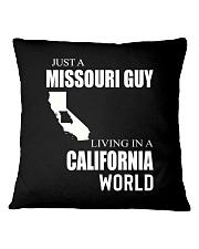 JUST A MISSOURI GUY IN A CALIFORNIA WORLD Square Pillowcase thumbnail
