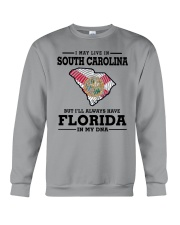 LIVE IN SOUTH CAROLINA BUT FLORIDA IN MY DNA Crewneck Sweatshirt thumbnail