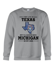 LIVE IN TEXAS BUT I'LL HAVE MICHIGAN IN MY DNA Crewneck Sweatshirt thumbnail