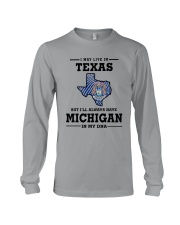 LIVE IN TEXAS BUT I'LL HAVE MICHIGAN IN MY DNA Long Sleeve Tee thumbnail